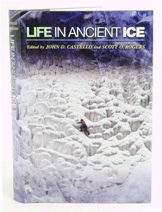 Life in ancient ice. John D. Castello, Scott O. Rogers.
