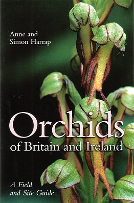 Orchids of Britain and Ireland: a field and site guide. Anne Harrap, Simon Harrap