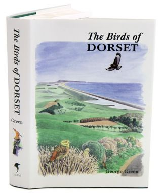 The birds of Dorset. George Green.