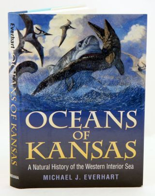 Oceans of Kansas: a natural history of the Western Anterior Sea. Michael J. Everhart