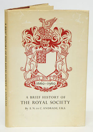 A brief history of the Royal Society. E. N. da C. Andrade.