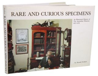 Rare and curious specimens: an illustrated history of the Australian Museum 1827-1979