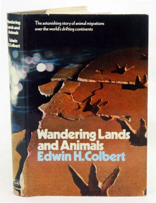 Wandering lands and animals. E. H. Colbert.
