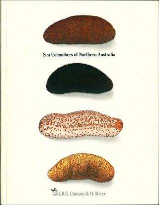 Sea cucumbers of Northern Australia. L. R. G. Cannon, H. Silver