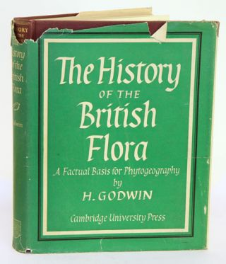 History of the British Flora: a factual basis for phytogeography. Harry Godwin