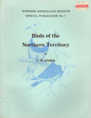 Birds of the Northern Territory. G. M. Storr