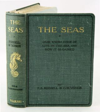 The Seas: our knowledge of life in the sea and how it is gained. F. S. Russell, C M. Yonge