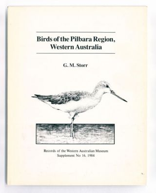 Birds of the Pilbara Region, Western Australia. G. M. Storr