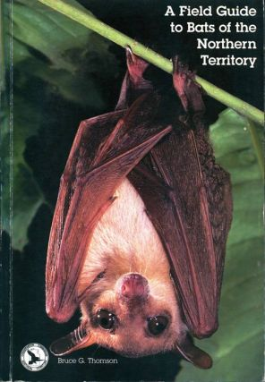 A field guide to the bats of the Northern Territory