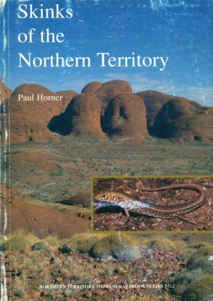 Skinks of the Northern Territory. Paul Horner.