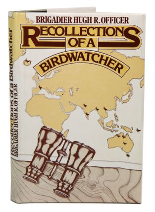 Recollections of a birdwatcher. Hugh R. Officer.