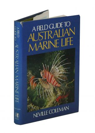 A field guide to Australian marine life. Neville Coleman