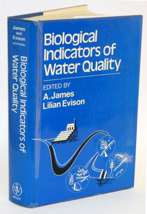 Biological indicators of water quality. A. James, L. Evison, /s