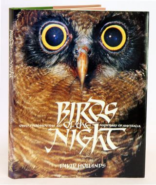 Birds of the night: owls, frogmouths and nightjars of Australia. David Hollands.