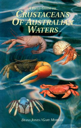 A field guide to crustaceans of Australian waters. Diana Jones, Gary Morgan