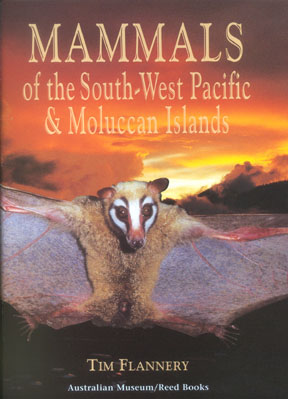 Mammals of the South-West Pacific and Moluccan Islands. Tim Flannery
