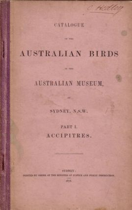 Catalogue of the Australian birds in the Australian Museum at Sydney, N.S.W. Part one:...