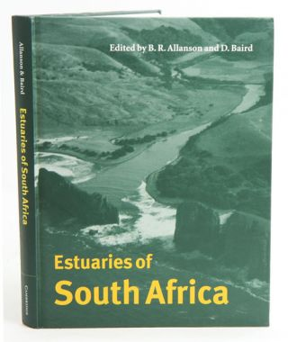 Estuaries of South Africa. B. R. Allanson, D. Baird.