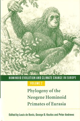 Hominoid evolution and climatic change in Europe, volume two: phylogeny of the Neogene hominoid primates of Eurasia. Louis de Bonis.