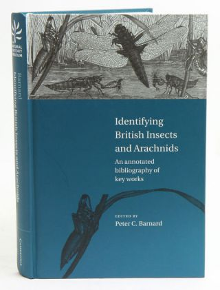 Identifying British insects and arachnids: an annotated bibliography of key works. Peter C. Barnard