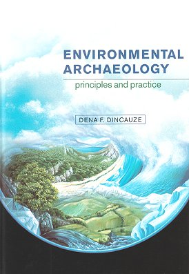 Environmental archaeology: principles and practice.