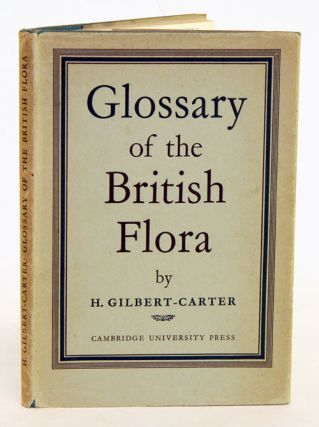 Glossary of the British flora. H. Gilbert-Carter.