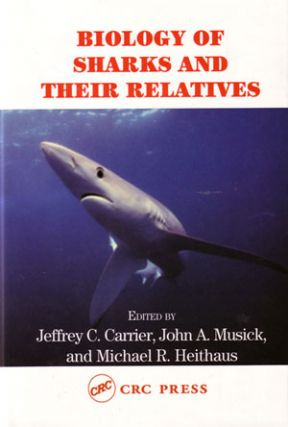 Biology of sharks and their relatives. Jeffrey L. Carrier.