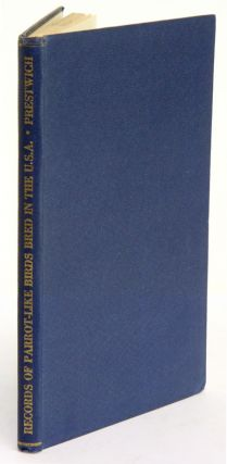 Records of parrot-like birds bred in the USA. Arthur A. Prestwich.