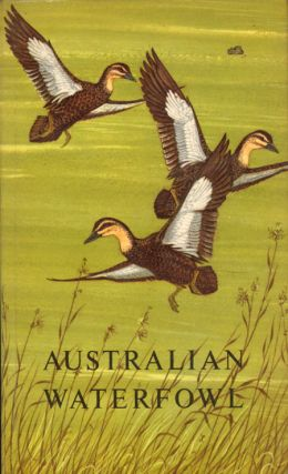 Australian Waterfowl. M. C. Downes, I. Watson