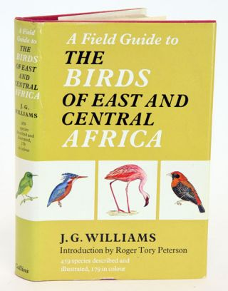 A field guide to the birds of east and central Africa. John G. Williams