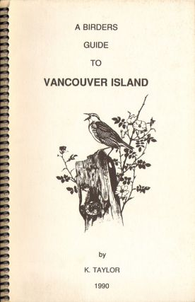 A birders guide to Vancouver Island. Keith Taylor