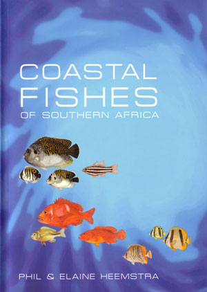 Coastal fishes of Southern Africa. Phil Heemstra, Elaine Heemstra.
