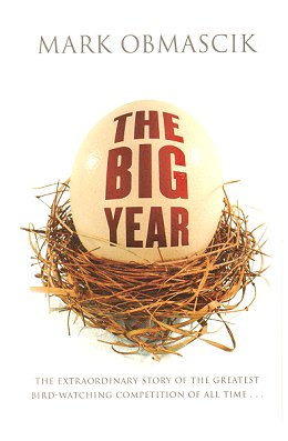 The big year: a tale of man, nature and fowl obsession. Mark Obmascik