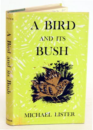 A bird and it's bush. Michael Lister