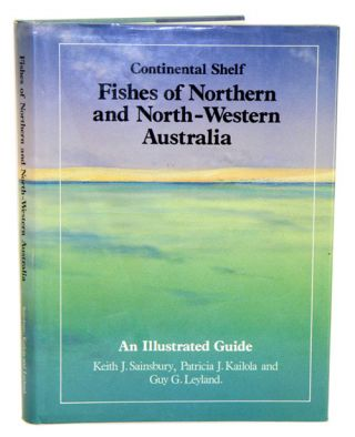 Continental shelf fishes of northern and north-western Australia: an illustrated guide. Keith J....