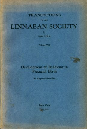 Transactions of the Linnean Society of New York Volume VIII: development of behaviour in precocial birds. Margaret Morse Nice.