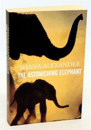 The astonishing elephant. Shana Alexander