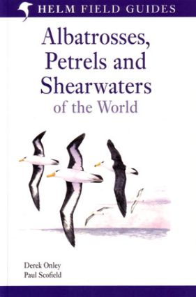 Albatrosses, petrels and shearwaters of the world. Derek Onley, Paul Scofield