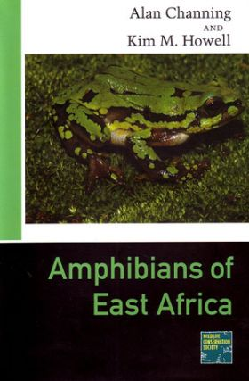 Amphibians of East Africa. Alan Channing, Kim H. Howell