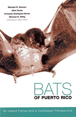 Bats of Puerto Rico: an island focus and a Caribbean perspective. Michael R. Gannon