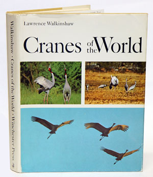 Cranes of the world. Lawrence Walkinshaw.