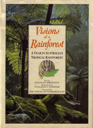 Visions of a rainforest: a year in Australia's tropical rainforest
