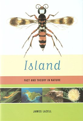 Island: fact and theory in nature. James Lazell