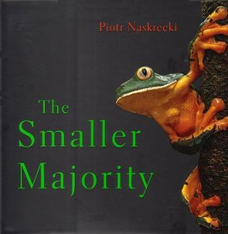 The smaller majority. Piotr Naskrecki