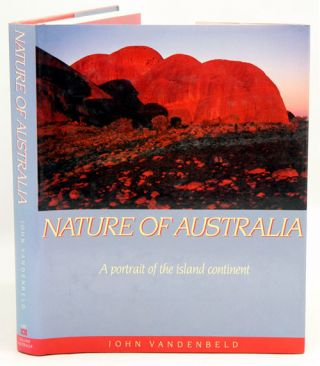 Nature of Australia: a portrait of the island continent