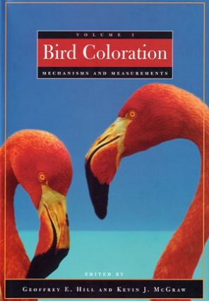 Bird coloration, volume one: mechanisms and measurements. Geoffrey E. Hill, Kevin J. McGraw.