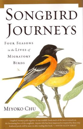 Songbird journeys: four seasons in the lives of migratory birds. Miyoko Chu