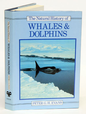 The natural history of whales and dolphins. Peter G. H. Evans.
