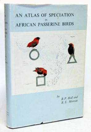 An atlas of speciation in African passerine birds. B. P. Hall, R. E. Moreau