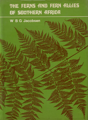 The ferns and fern allies of Southern Africa. W. B. J. Jacobsen.